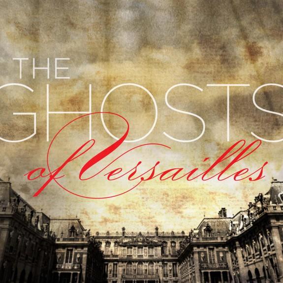OTSL_GhostsofVersailles