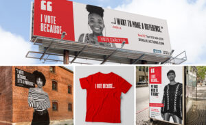 I Vote Because campaign shown on billboard, mural, t-shirt, bus shelter
