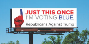 "Billboard that reads ""Republicans Against Trump"""